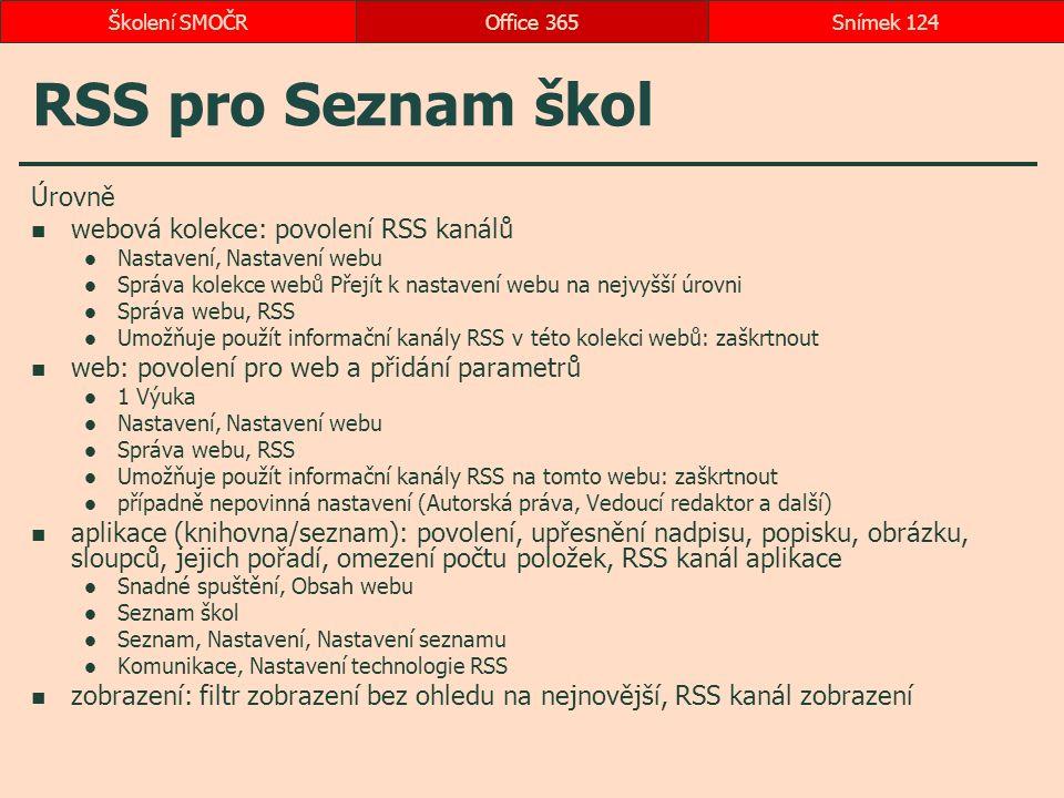 RSS pro Seznam škol Úrovně webová kolekce: povolení RSS kanálů Nastavení, Nastavení webu Správa kolekce webů Přejít k nastavení webu na nejvyšší úrovn