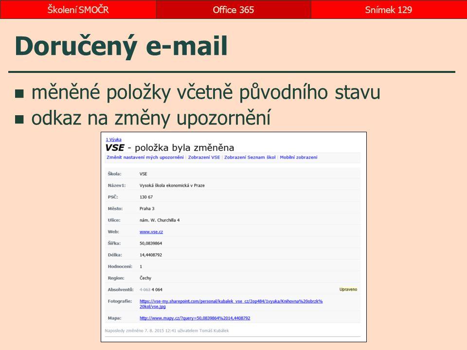Doručený e-mail měněné položky včetně původního stavu odkaz na změny upozornění Office 365Snímek 129Školení SMOČR