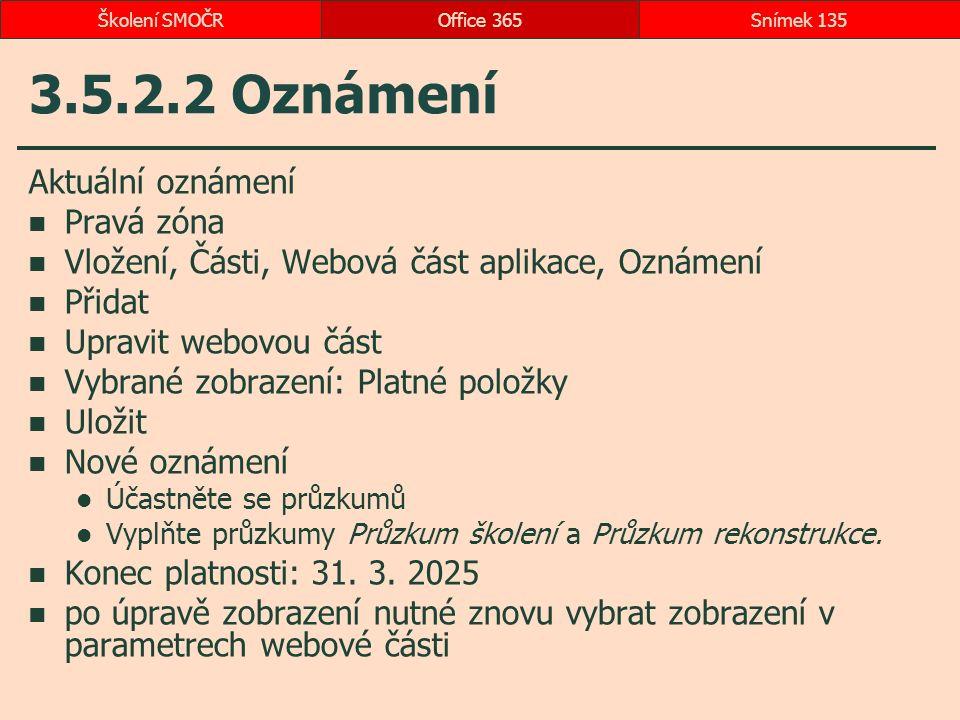 3.5.2.2 Oznámení Aktuální oznámení Pravá zóna Vložení, Části, Webová část aplikace, Oznámení Přidat Upravit webovou část Vybrané zobrazení: Platné pol
