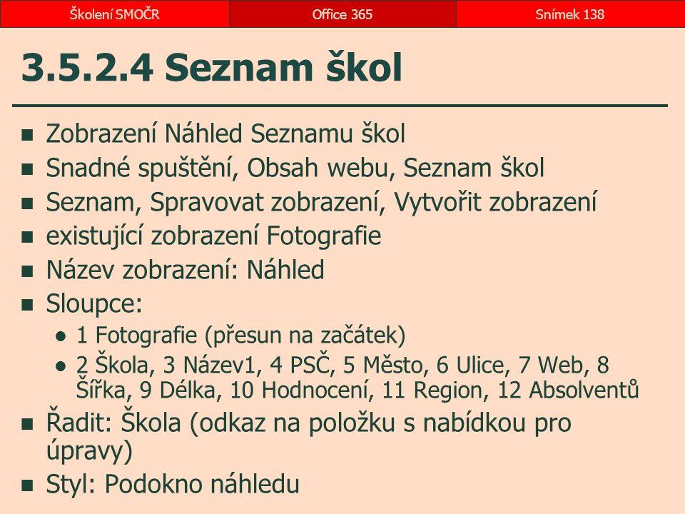 3.5.2.4 Seznam škol Zobrazení Náhled Seznamu škol Snadné spuštění, Obsah webu, Seznam škol Seznam, Spravovat zobrazení, Vytvořit zobrazení existující