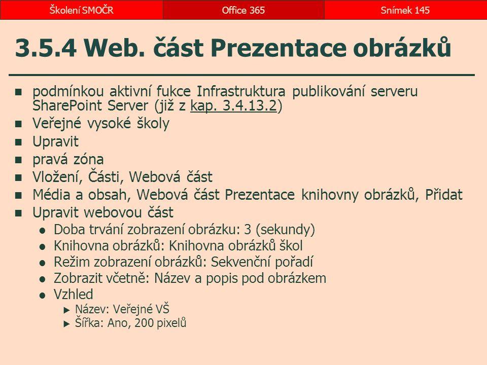 3.5.4 Web. část Prezentace obrázků podmínkou aktivní fukce Infrastruktura publikování serveru SharePoint Server (již z kap. 3.4.13.2)kap. 3.4.13.2 Veř