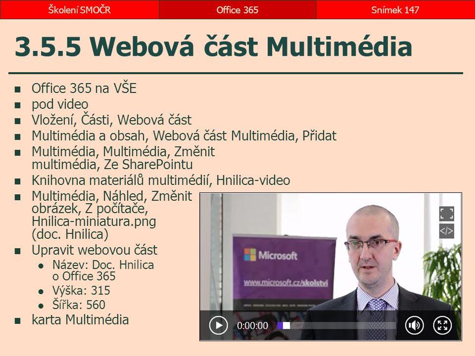 3.5.5 Webová část Multimédia Office 365 na VŠE pod video Vložení, Části, Webová část Multimédia a obsah, Webová část Multimédia, Přidat Multimédia, Mu