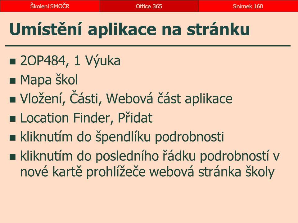 Umístění aplikace na stránku 2OP484, 1 Výuka Mapa škol Vložení, Části, Webová část aplikace Location Finder, Přidat kliknutím do špendlíku podrobnosti