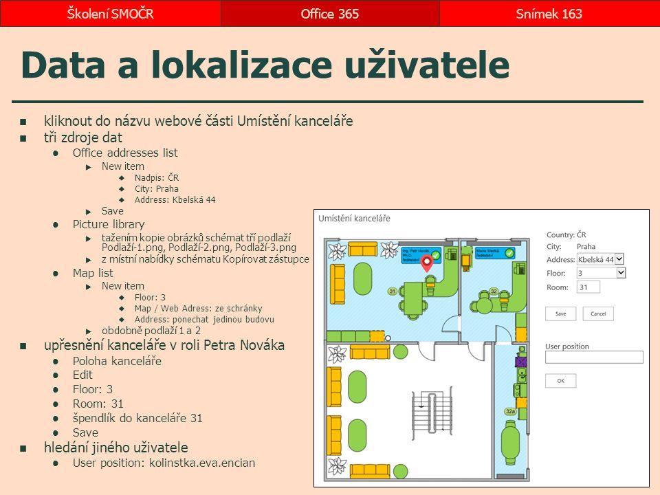 Data a lokalizace uživatele kliknout do názvu webové části Umístění kanceláře tři zdroje dat Office addresses list  New item  Nadpis: ČR  City: Pra