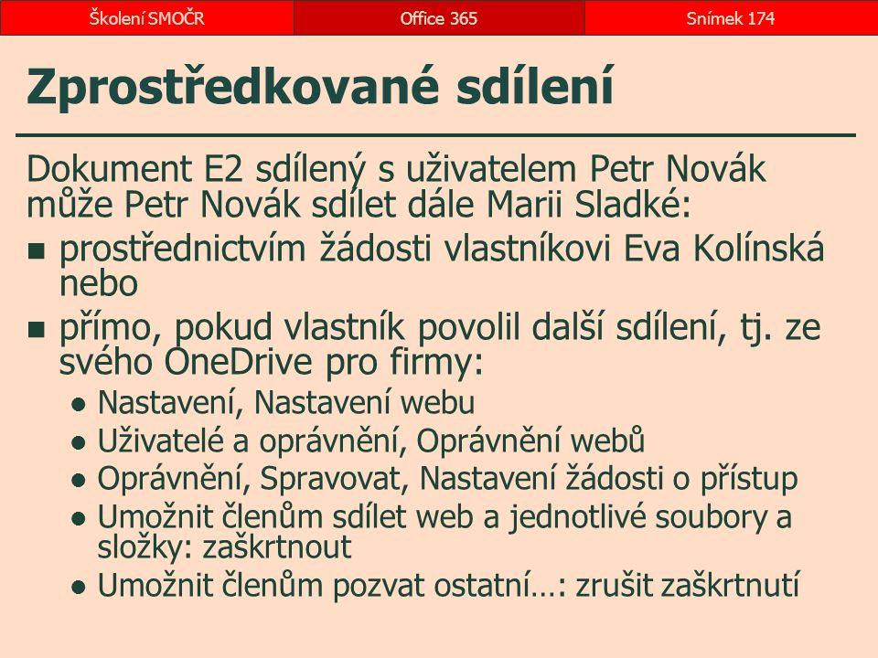 Zprostředkované sdílení Dokument E2 sdílený s uživatelem Petr Novák může Petr Novák sdílet dále Marii Sladké: prostřednictvím žádosti vlastníkovi Eva Kolínská nebo přímo, pokud vlastník povolil další sdílení, tj.