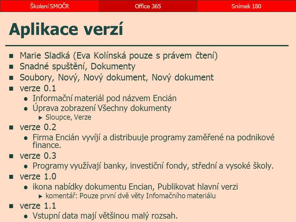 Aplikace verzí Marie Sladká (Eva Kolínská pouze s právem čtení) Snadné spuštění, Dokumenty Soubory, Nový, Nový dokument, Nový dokument verze 0.1 Infor