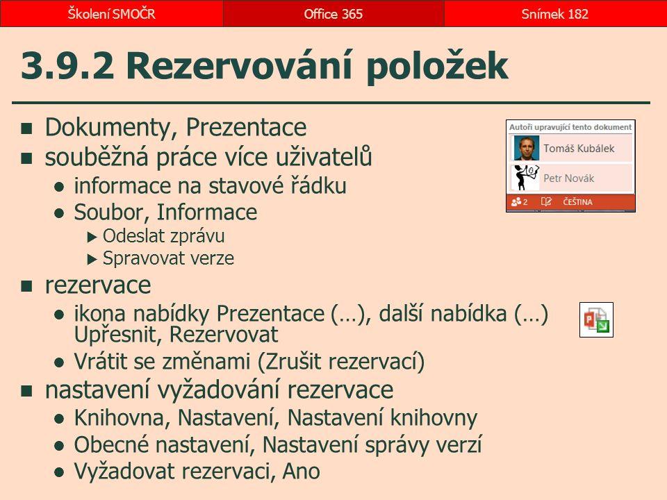 3.9.2 Rezervování položek Dokumenty, Prezentace souběžná práce více uživatelů informace na stavové řádku Soubor, Informace  Odeslat zprávu  Spravova