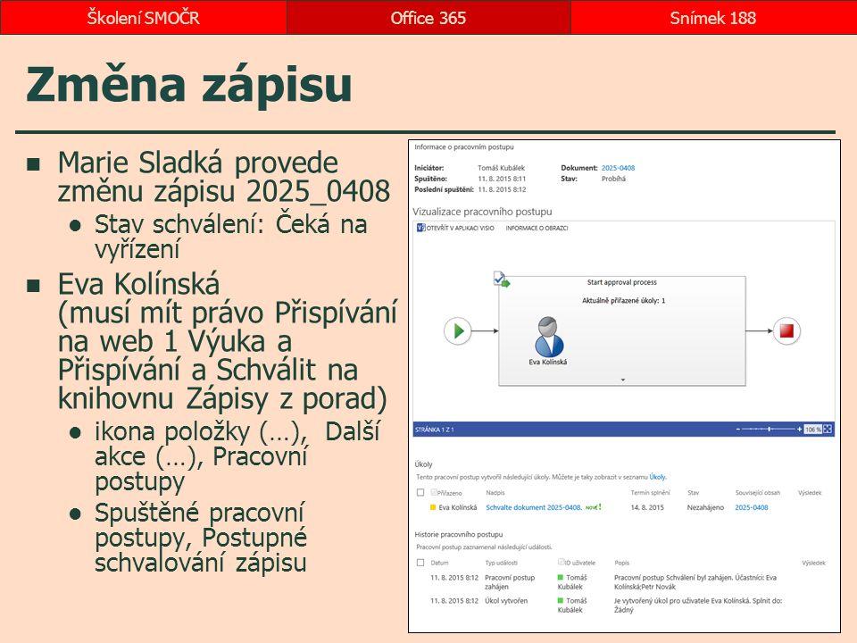 Změna zápisu Marie Sladká provede změnu zápisu 2025_0408 Stav schválení: Čeká na vyřízení Eva Kolínská (musí mít právo Přispívání na web 1 Výuka a Při