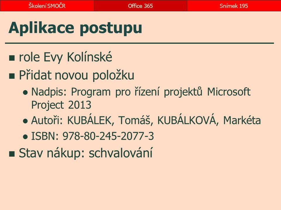 Aplikace postupu role Evy Kolínské Přidat novou položku Nadpis: Program pro řízení projektů Microsoft Project 2013 Autoři: KUBÁLEK, Tomáš, KUBÁLKOVÁ,