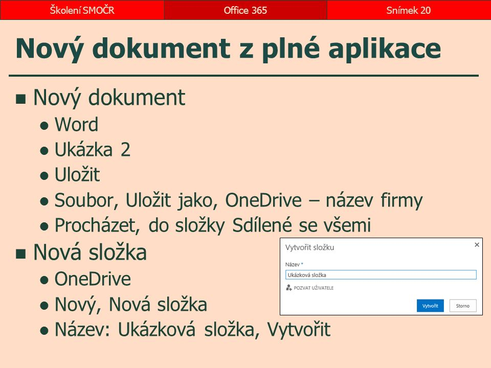 Nový dokument z plné aplikace Nový dokument Word Ukázka 2 Uložit Soubor, Uložit jako, OneDrive – název firmy Procházet, do složky Sdílené se všemi Nov