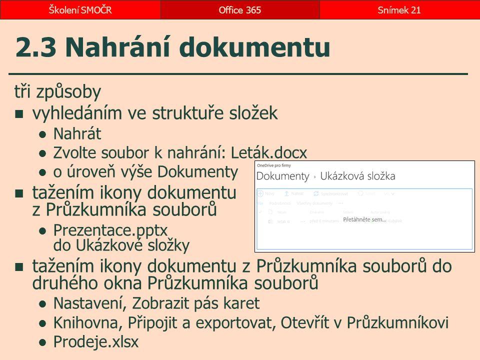 2.3 Nahrání dokumentu tři způsoby vyhledáním ve struktuře složek Nahrát Zvolte soubor k nahrání: Leták.docx o úroveň výše Dokumenty tažením ikony doku