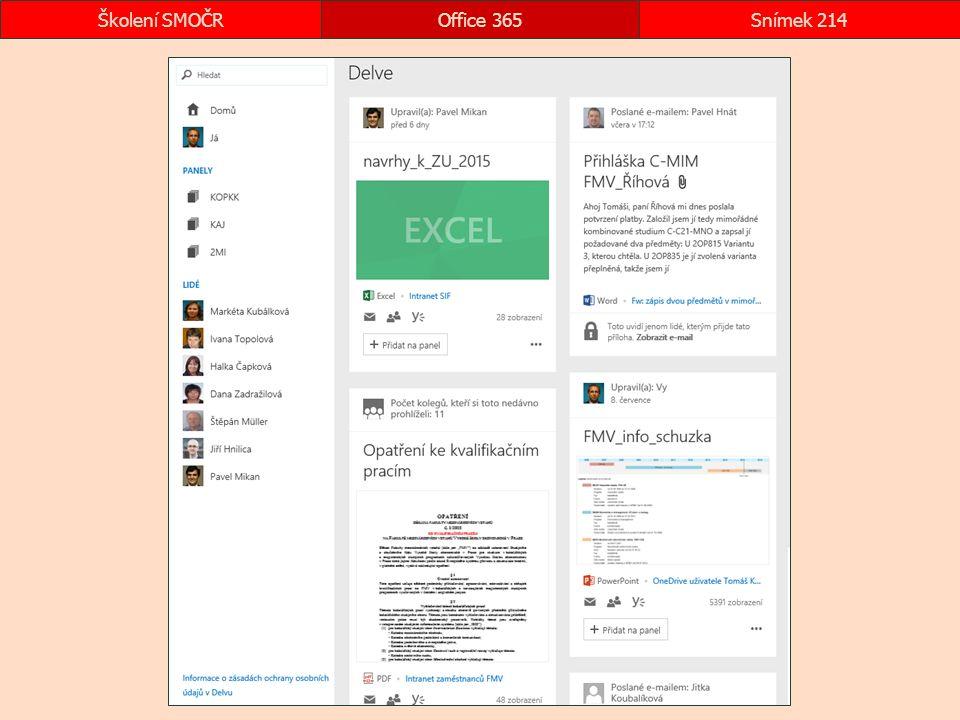 Domov. stránka Delve Office 365Snímek 214Školení SMOČR