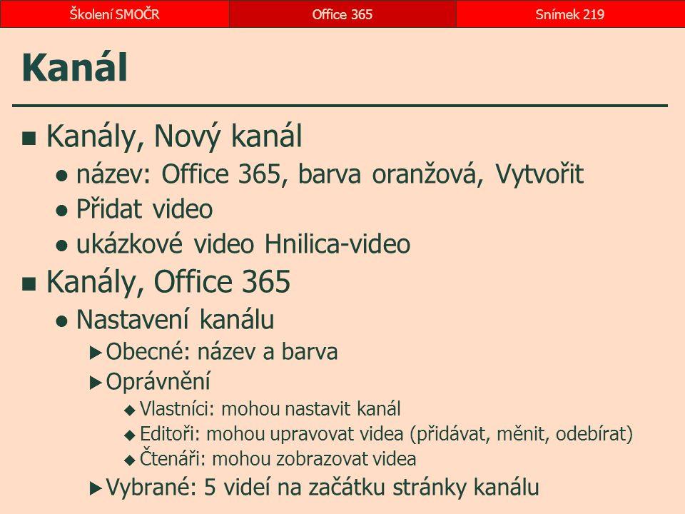 Kanál Kanály, Nový kanál název: Office 365, barva oranžová, Vytvořit Přidat video ukázkové video Hnilica-video Kanály, Office 365 Nastavení kanálu  O