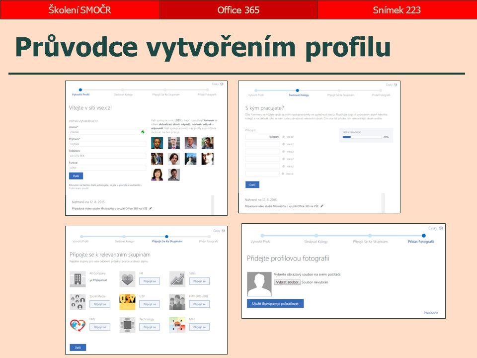 Průvodce vytvořením profilu Office 365Snímek 223Školení SMOČR