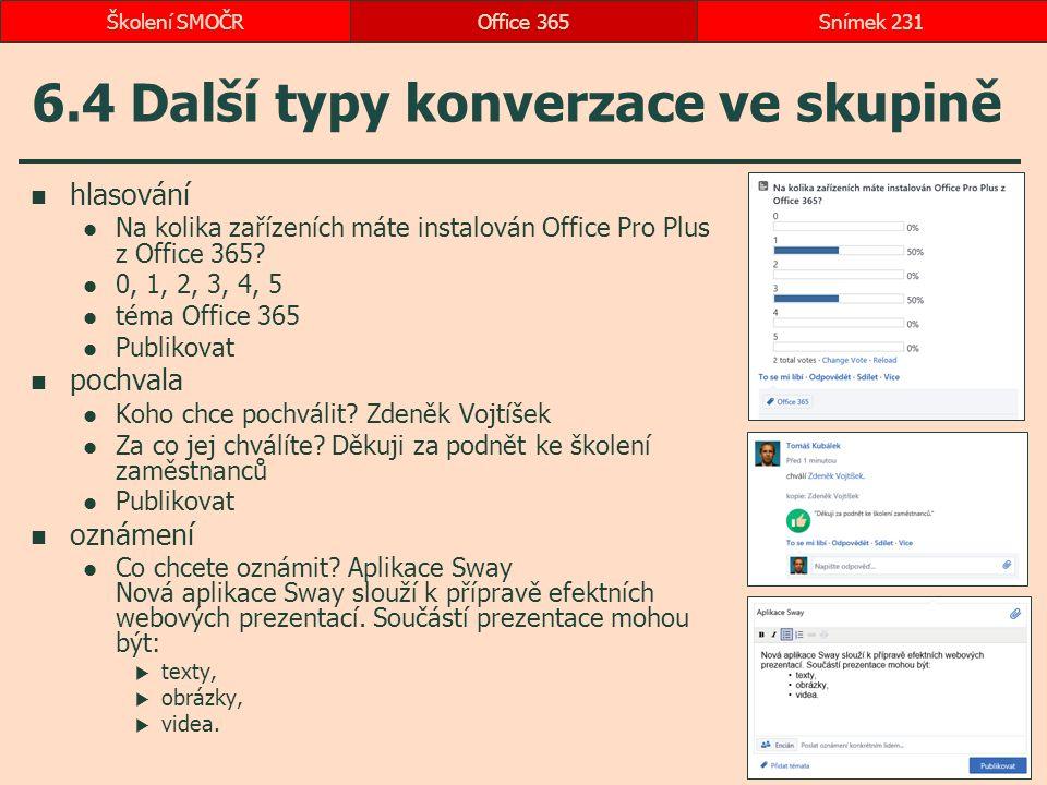 6.4 Další typy konverzace ve skupině hlasování Na kolika zařízeních máte instalován Office Pro Plus z Office 365? 0, 1, 2, 3, 4, 5 téma Office 365 Pub