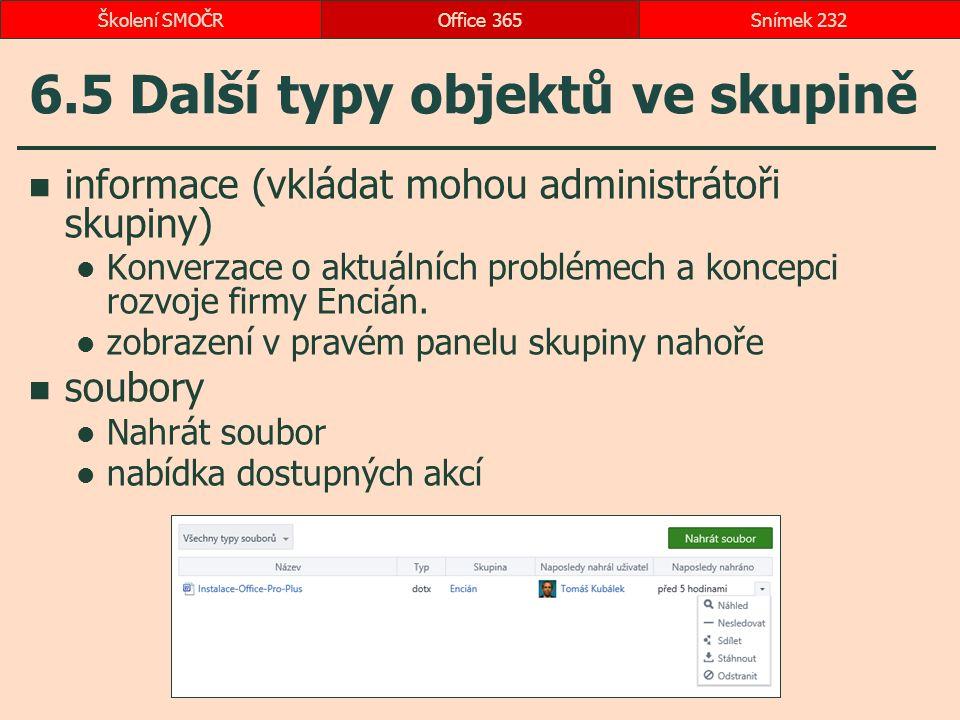 6.5 Další typy objektů ve skupině informace (vkládat mohou administrátoři skupiny) Konverzace o aktuálních problémech a koncepci rozvoje firmy Encián.
