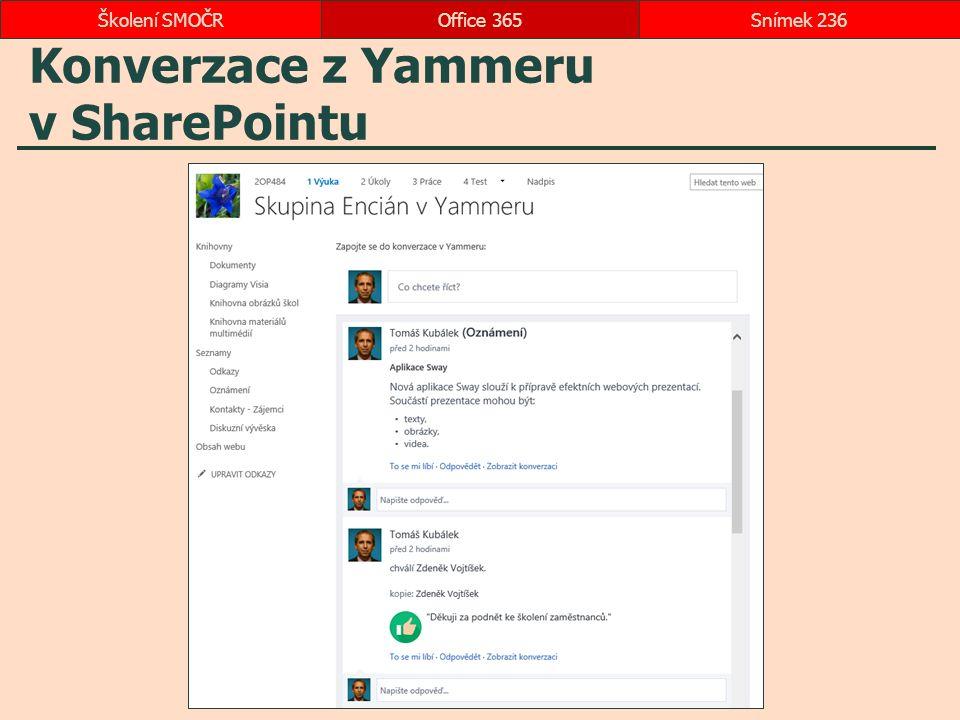 Konverzace z Yammeru v SharePointu Office 365Snímek 236Školení SMOČR
