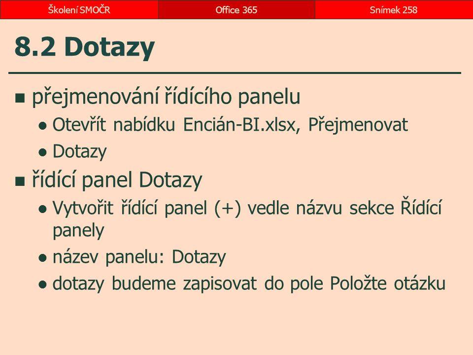 8.2 Dotazy přejmenování řídícího panelu Otevřít nabídku Encián-BI.xlsx, Přejmenovat Dotazy řídící panel Dotazy Vytvořit řídící panel (+) vedle názvu s