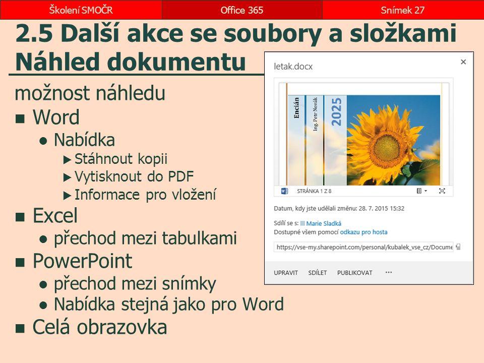 2.5 Další akce se soubory a složkami Náhled dokumentu možnost náhledu Word Nabídka  Stáhnout kopii  Vytisknout do PDF  Informace pro vložení Excel