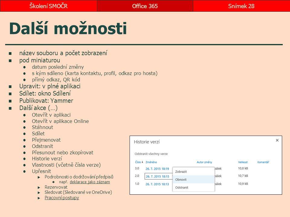 Další možnosti název souboru a počet zobrazení pod miniaturou datum poslední změny s kým sdíleno (karta kontaktu, profil, odkaz pro hosta) přímý odkaz