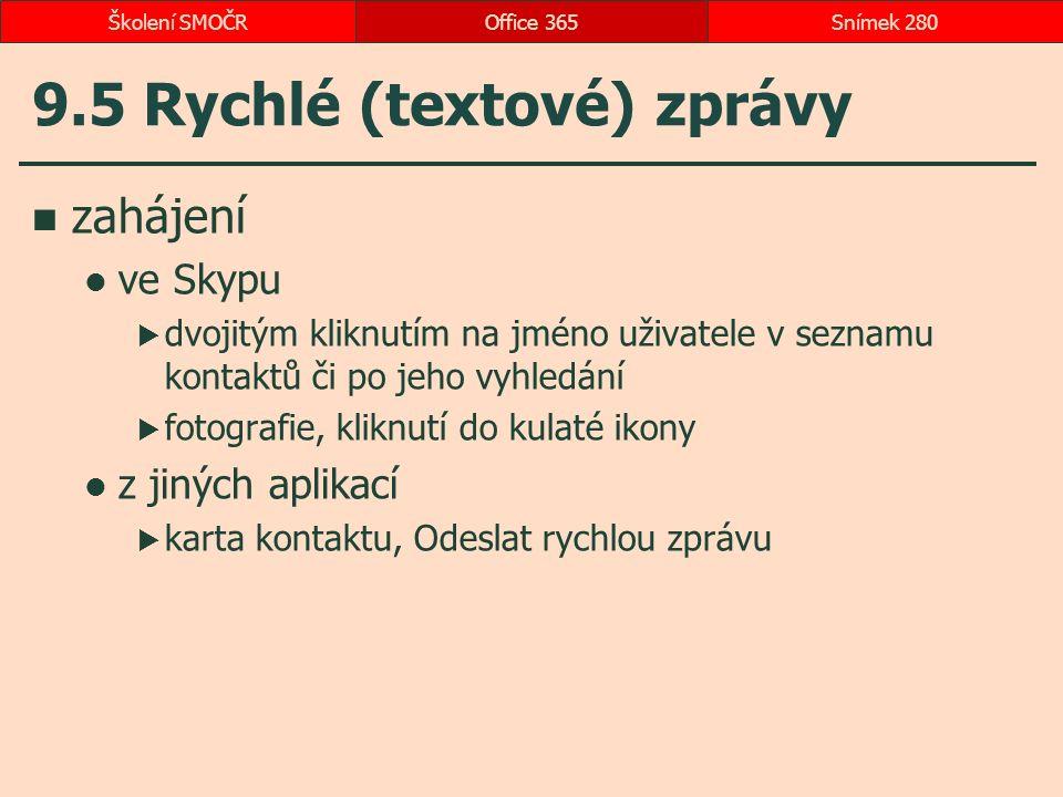 9.5 Rychlé (textové) zprávy zahájení ve Skypu  dvojitým kliknutím na jméno uživatele v seznamu kontaktů či po jeho vyhledání  fotografie, kliknutí d