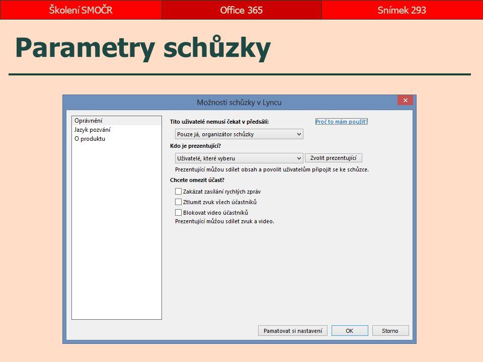 Parametry schůzky Office 365Snímek 293Školení SMOČR
