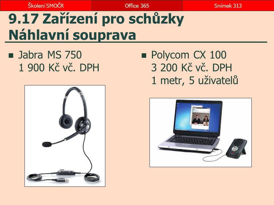 9.17 Zařízení pro schůzky Náhlavní souprava Jabra MS 750 1 900 Kč vč.