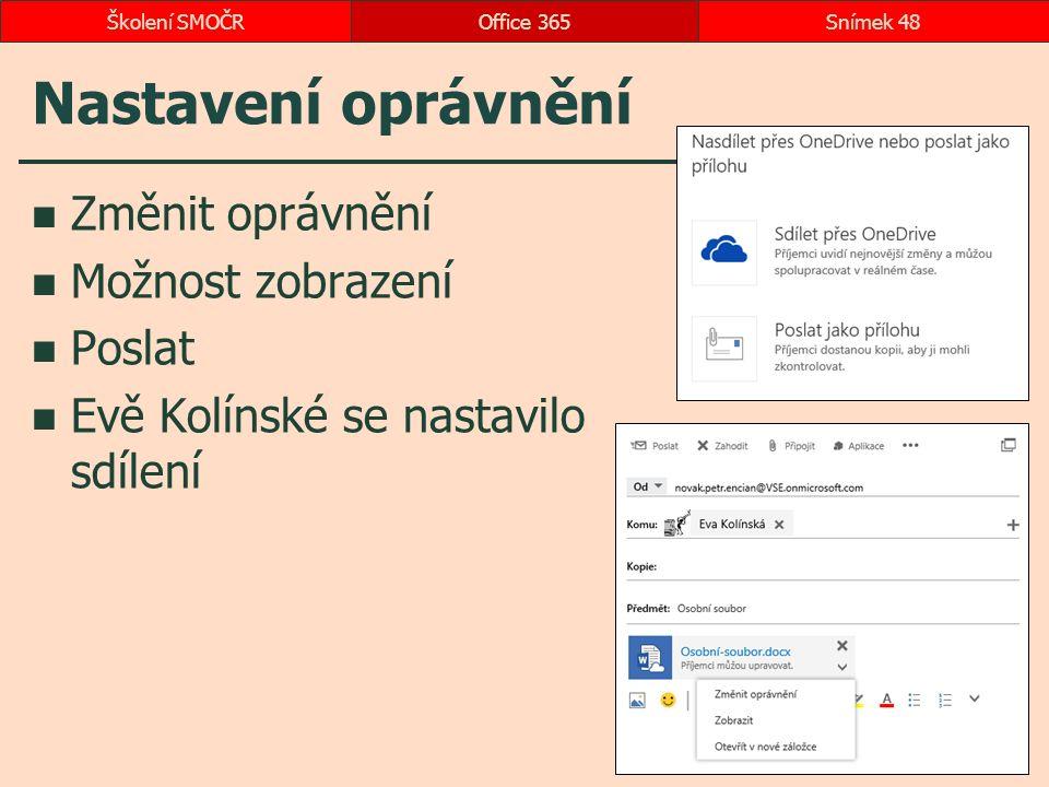 Nastavení oprávnění Změnit oprávnění Možnost zobrazení Poslat Evě Kolínské se nastavilo sdílení Office 365Snímek 48Školení SMOČR