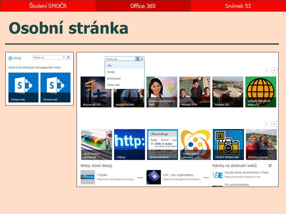 Osobní stránka Office 365Snímek 53Školení SMOČR