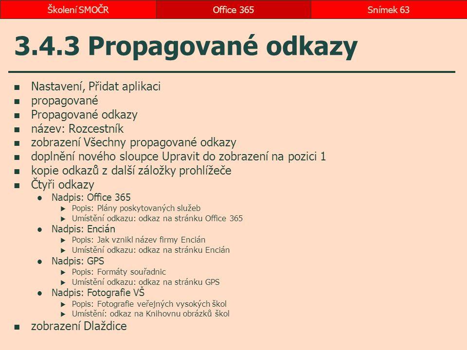 3.4.3 Propagované odkazy Nastavení, Přidat aplikaci propagované Propagované odkazy název: Rozcestník zobrazení Všechny propagované odkazy doplnění nov