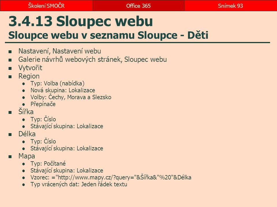 3.4.13 Sloupec webu Sloupce webu v seznamu Sloupce - Děti Nastavení, Nastavení webu Galerie návrhů webových stránek, Sloupec webu Vytvořit Region Typ: