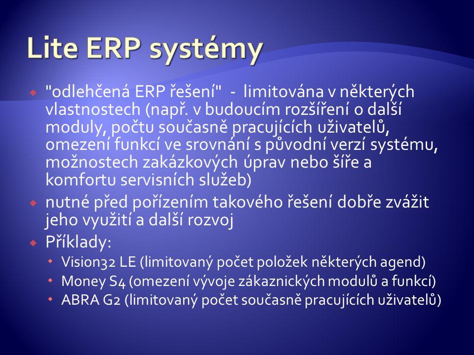  odlehčená ERP řešení - limitována v některých vlastnostech (např.