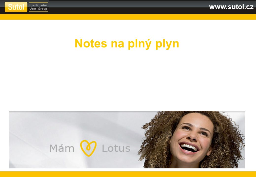 www.sutol.cz Fulltextové vyhledávání Jedna z nejsilnějších vlastností IBM Notes Prohledává celý obsah dokumentů včetně příloh.