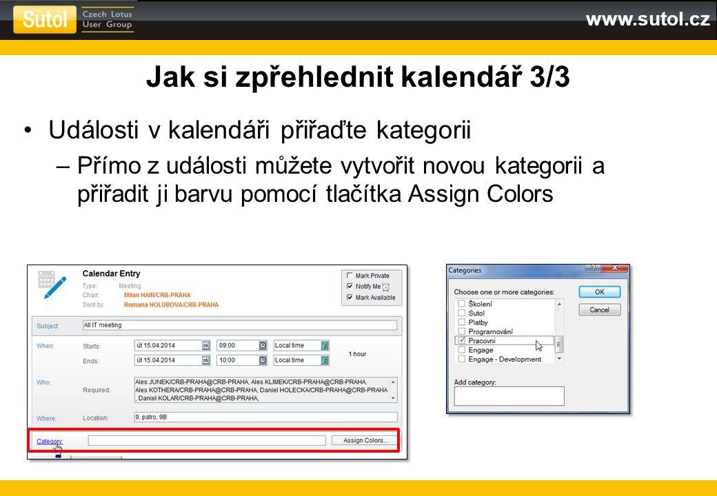 www.sutol.cz Jak si zpřehlednit kalendář 3/3 Události v kalendáři přiřaďte kategorii –Přímo z události můžete vytvořit novou kategorii a přiřadit ji b