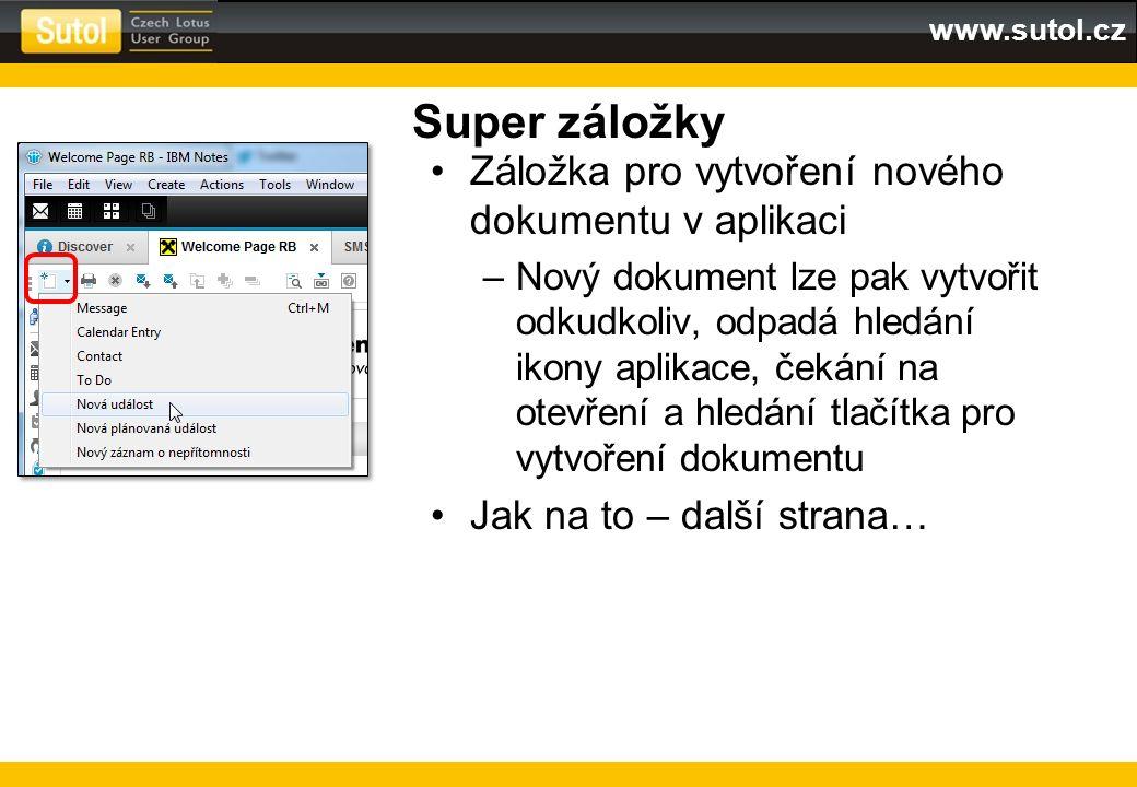 www.sutol.cz Super záložky Záložka pro vytvoření nového dokumentu v aplikaci –Nový dokument lze pak vytvořit odkudkoliv, odpadá hledání ikony aplikace