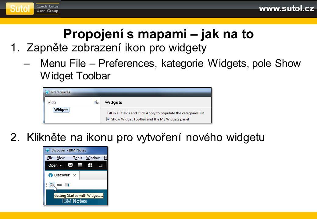 www.sutol.cz Propojení s mapami – jak na to 1.Zapněte zobrazení ikon pro widgety –Menu File – Preferences, kategorie Widgets, pole Show Widget Toolbar