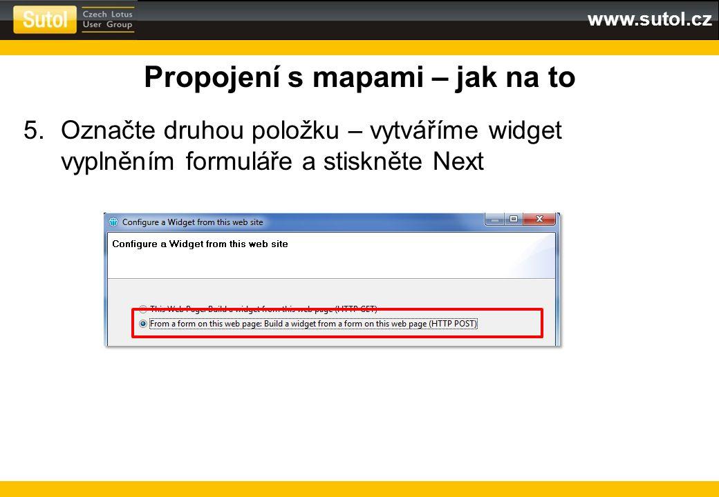 www.sutol.cz Propojení s mapami – jak na to 5.Označte druhou položku – vytváříme widget vyplněním formuláře a stiskněte Next