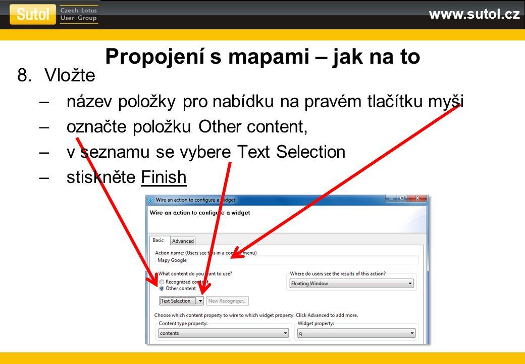 www.sutol.cz Propojení s mapami – jak na to 8.Vložte –název položky pro nabídku na pravém tlačítku myši –označte položku Other content, –v seznamu se