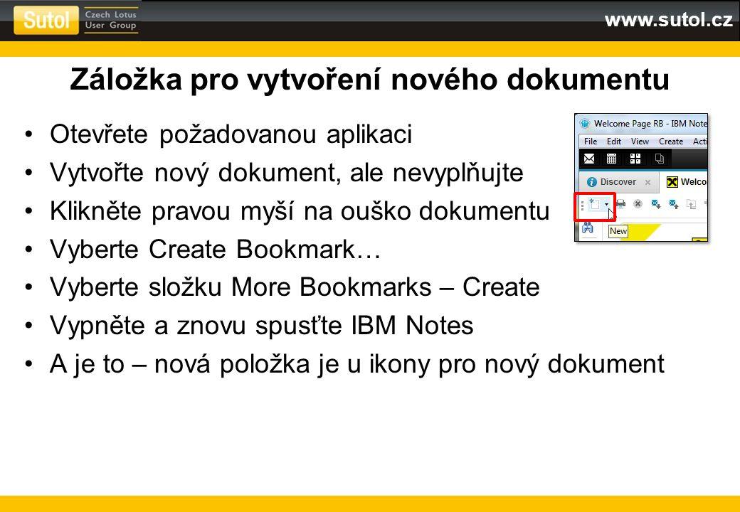 www.sutol.cz Záložka pro vytvoření nového dokumentu Otevřete požadovanou aplikaci Vytvořte nový dokument, ale nevyplňujte Klikněte pravou myší na oušk