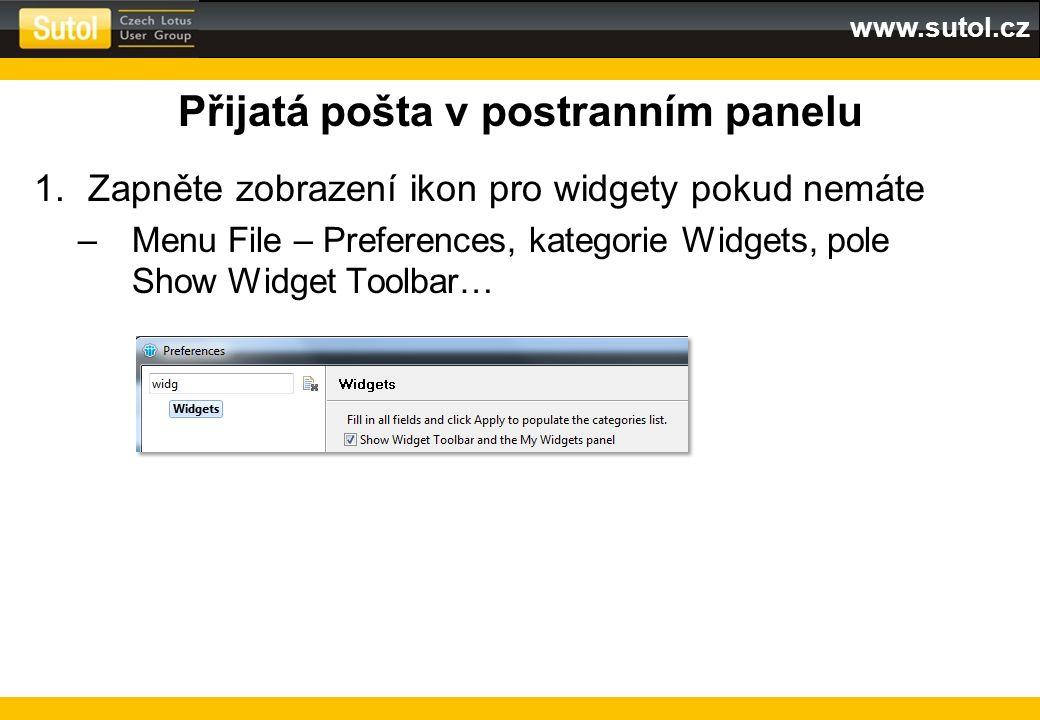 www.sutol.cz Přijatá pošta v postranním panelu 1.Zapněte zobrazení ikon pro widgety pokud nemáte –Menu File – Preferences, kategorie Widgets, pole Sho