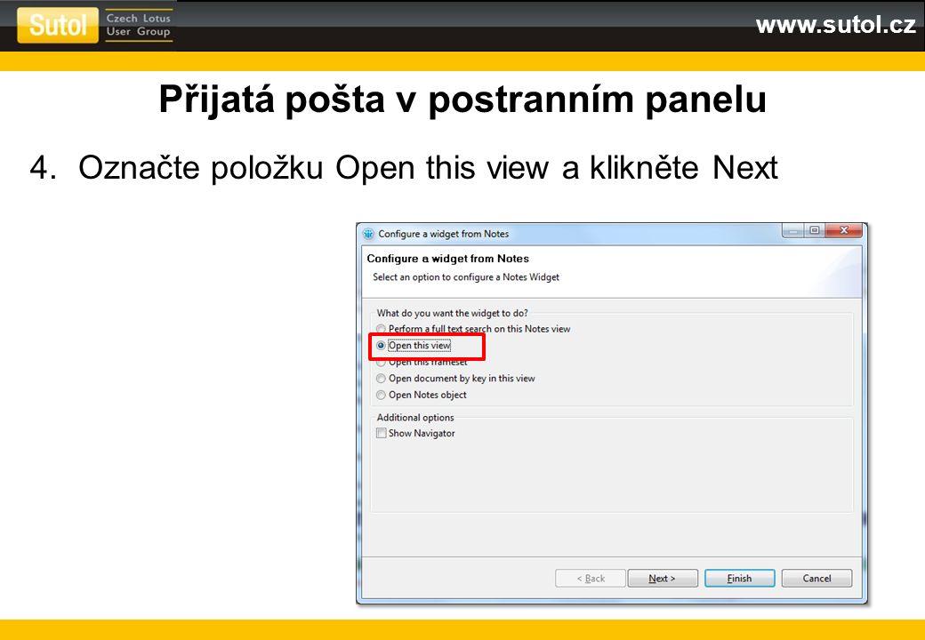 www.sutol.cz Přijatá pošta v postranním panelu 4.Označte položku Open this view a klikněte Next