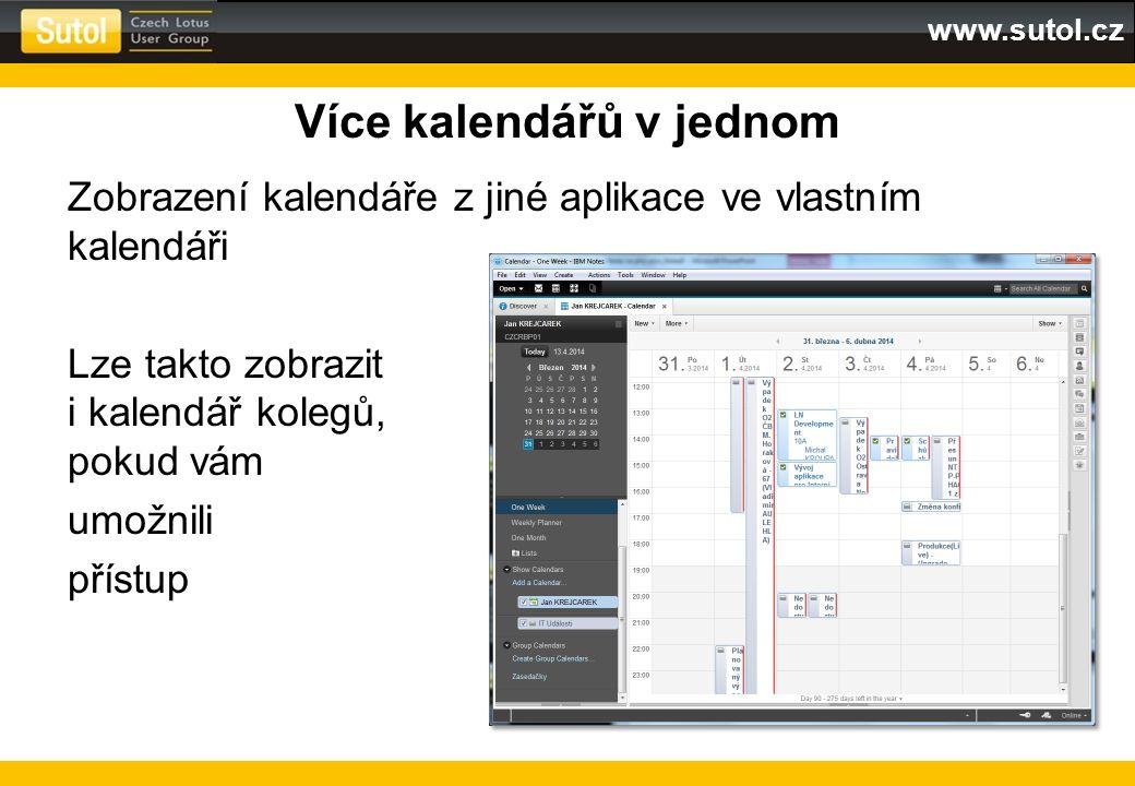 www.sutol.cz Více kalendářů v jednom Zobrazení kalendáře z jiné aplikace ve vlastním kalendáři Lze takto zobrazit i kalendář kolegů, pokud vám umožnil