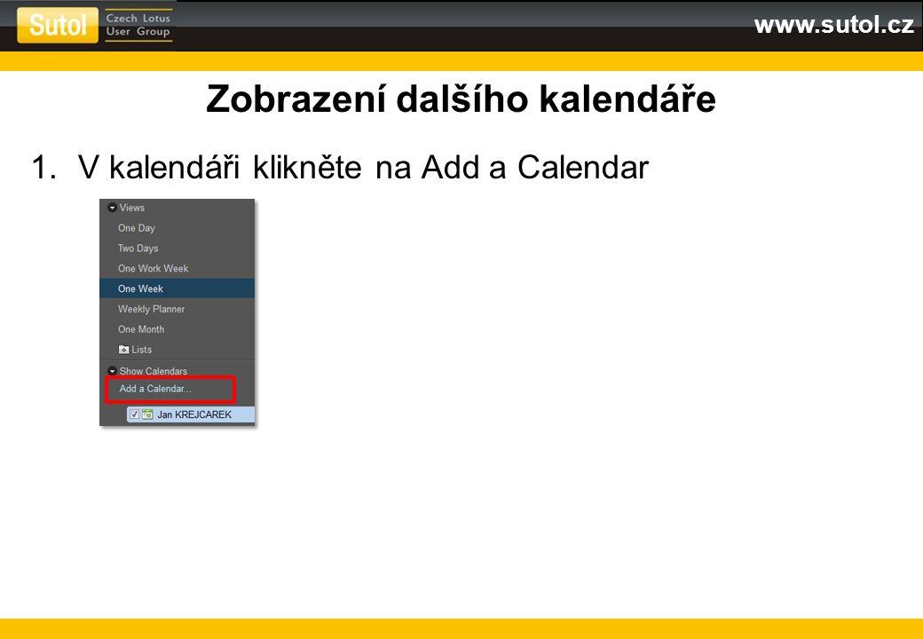 www.sutol.cz Zobrazení dalšího kalendáře 1.V kalendáři klikněte na Add a Calendar