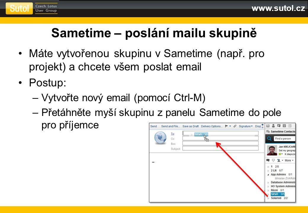 www.sutol.cz Sametime – poslání mailu skupině Máte vytvořenou skupinu v Sametime (např. pro projekt) a chcete všem poslat email Postup: –Vytvořte nový