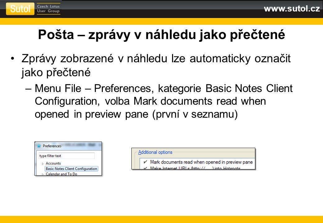 www.sutol.cz Pošta – zprávy v náhledu jako přečtené Zprávy zobrazené v náhledu lze automaticky označit jako přečtené –Menu File – Preferences, kategor
