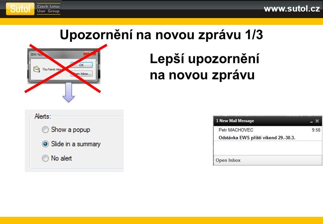www.sutol.cz Upozornění na novou zprávu 1/3 Lepší upozornění na novou zprávu