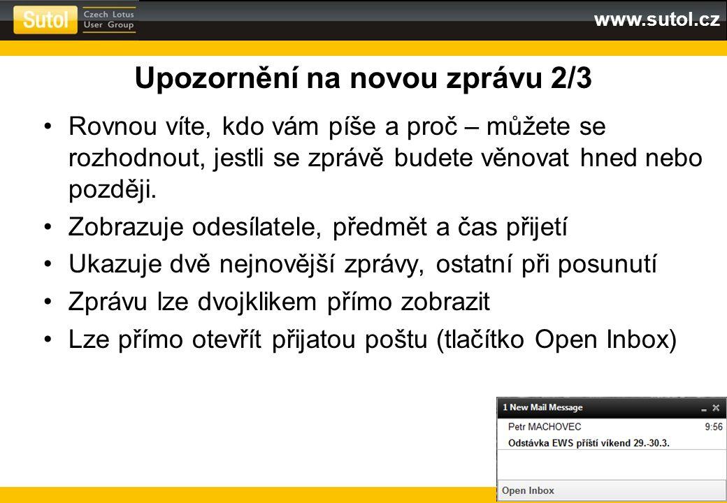 www.sutol.cz Upozornění na novou zprávu 2/3 Rovnou víte, kdo vám píše a proč – můžete se rozhodnout, jestli se zprávě budete věnovat hned nebo později