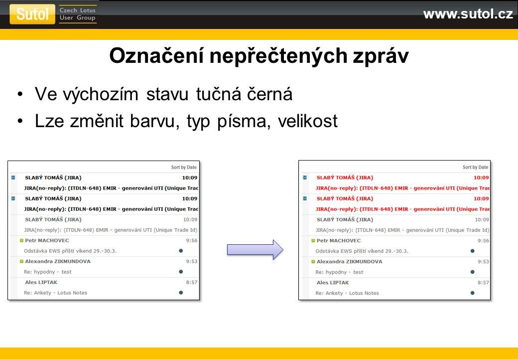 www.sutol.cz Označení nepřečtených zpráv Ve výchozím stavu tučná černá Lze změnit barvu, typ písma, velikost