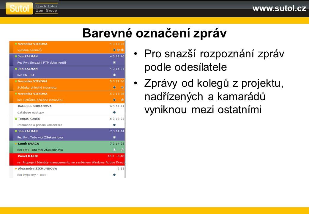 www.sutol.cz Barevné označení zpráv Pro snazší rozpoznání zpráv podle odesílatele Zprávy od kolegů z projektu, nadřízených a kamarádů vyniknou mezi os