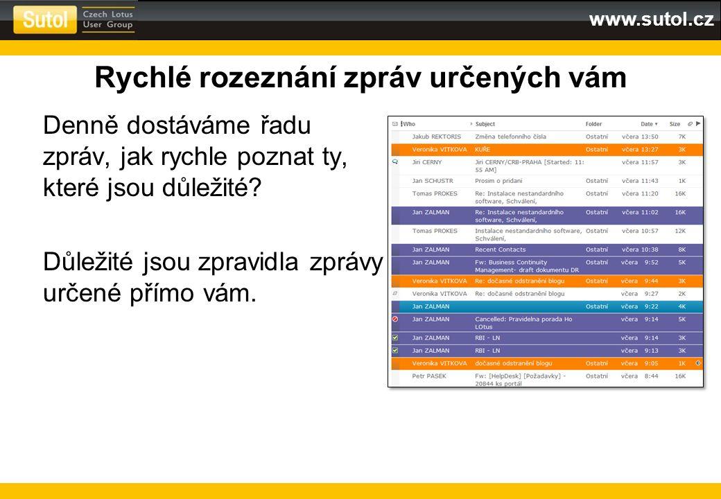 www.sutol.cz Rychlé rozeznání zpráv určených vám Denně dostáváme řadu zpráv, jak rychle poznat ty, které jsou důležité? Důležité jsou zpravidla zprávy